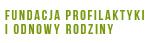 Fundacja Odnowy i Profilaktyki Rodziny
